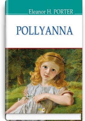 Купить Книги на иностранных языках, Pollyanna=Полліанна. AMERICAN LIBRARY series , Знання