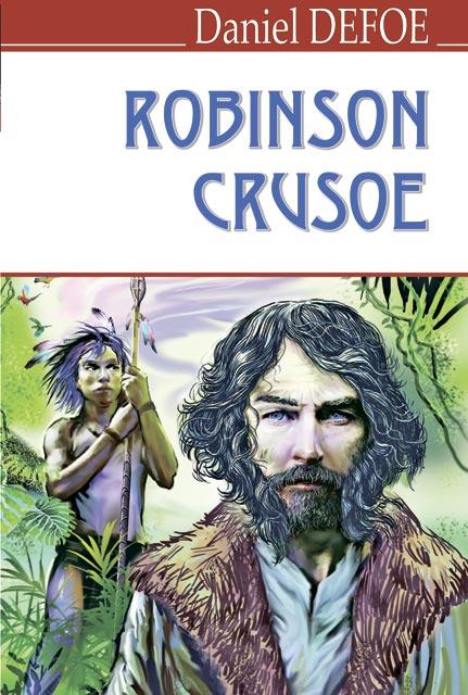 Купить Приключенческий роман, The Life and Strange Surprising Adventures of Robinson Crusoe = Життя і незвичайні та дивовижні пригоди Робінзона Крузо, Знання
