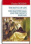Книга The Battle of Life; The Haunted Man and the Ghost's Bagrain