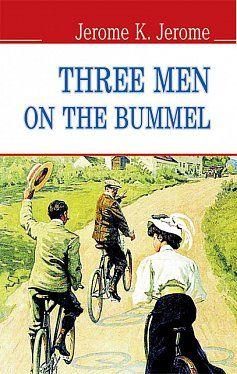 Книга Three Men on the Bummel = Троє на бумелі (тв.пал.)