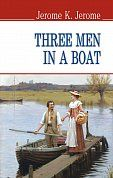 Книга Three Men in a Boat (To Say Nothing of the Dog) = Троє у човні (тв. пал.)