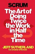 Книга Scrum: The Art of Doing Twice the Work in Half the Time